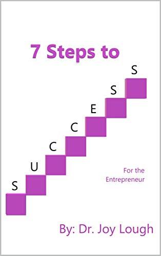 Amazon Com 7 Steps To Success For The Entrepreneur Ebook Lough Joy Kindle Store