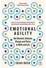 Emotional Agility: Get Unstuck, Embrace Change and Thrive in Work and Life [By SD]-[Paperback]