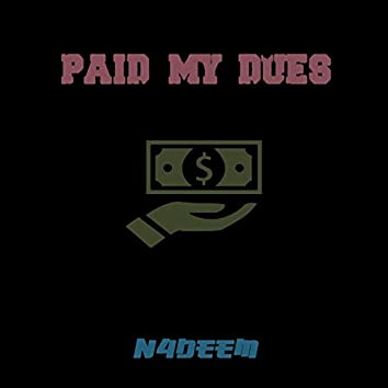 PAID MY DUES