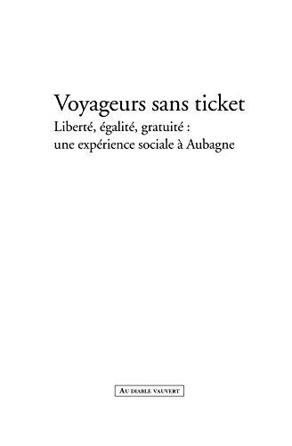 Couverture du livre Voyageurs sans ticket: Liberté, égalité, gratuité : une expérience sociale à Aubagne (DOCUMENTS)
