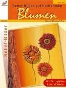 Reliefbilder auf Keilrahmen: Blumen