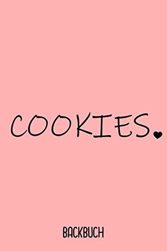 Cookie Backbuch: Backbuch A5 zum selbst schreiben als Geschenk für Keks Esser und Backende Freundin / 6x9