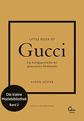 Little Book of Gucci: Die Erfolgsgeschichte der glamourösen Modemarke (Die kleine Modebibliothek, Band 2)