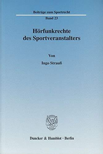 Hörfunkrechte des Sportveranstalters. (Beiträge zum Sportrecht)