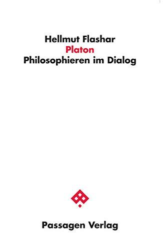 Platon: Philosophieren im Dialog (Passagen Philosophie)