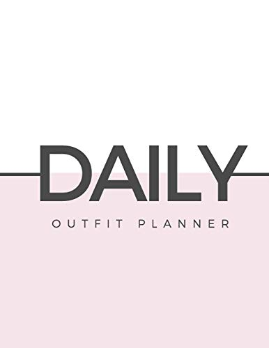 Daily Outfit Planner: Plan your Daily Outfit & Style - Fashion Journal for My Outfits