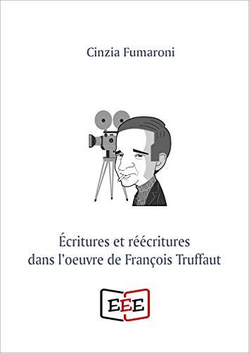 Écritures er réécritures dans l'oeuvre de François Truffaut (French Edition)