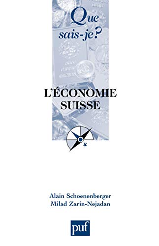 L'économie suisse: « Que sais-je ? » n° 2875 (French Edition)