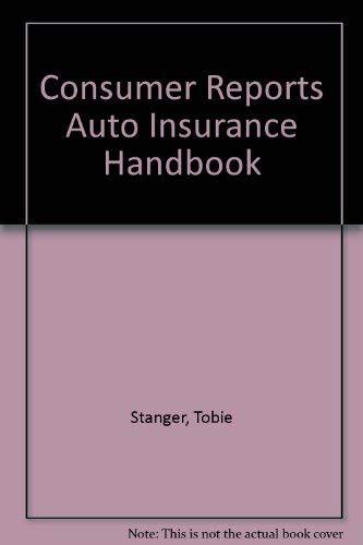 Consumer Reports Auto Insurance Handbook