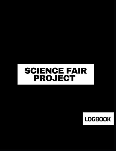 Science Fair Project Logbook: Back To School Chemistry Laboratory STEM Notebook for Science Students Project Proposals, Research, Application Observation and Organizational Tools.