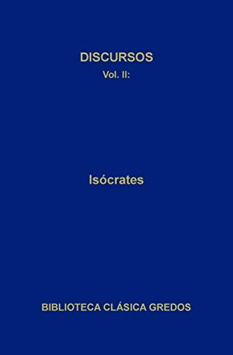 Discursos II (Biblioteca Clásica Gredos nº 29)