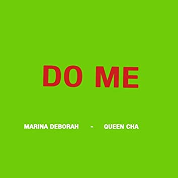 Do Me (feat. Queen Cha)