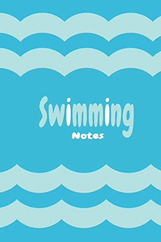 swimming Notes: Swimming Coaches Gifts Blank Lined Notebook Paperback For Swimmers Training Girls Boys Kids Teachers Instructor For Taking Note, Lessons And Ideas. Perfect As Gifts For Swimming Lovers