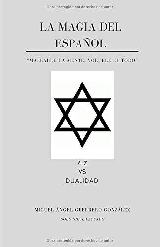 LA MAGIA DEL ESPAÑOL: A-Z VS DUALIDAD (CÁBALA)
