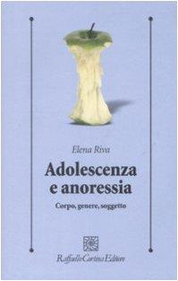 Adolescenza e anoressia. Corpo, genere, soggetto
