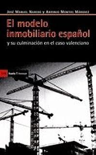 El modelo inmobiliario español: y su culminación en el caso ...