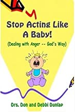Stop Acting Like a Baby! (Handling Anger God's Way)