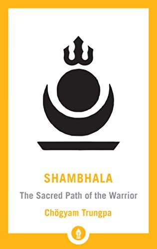 Shambhala: The Sacred Path of the Warrior (Shambhala Pocket Library)