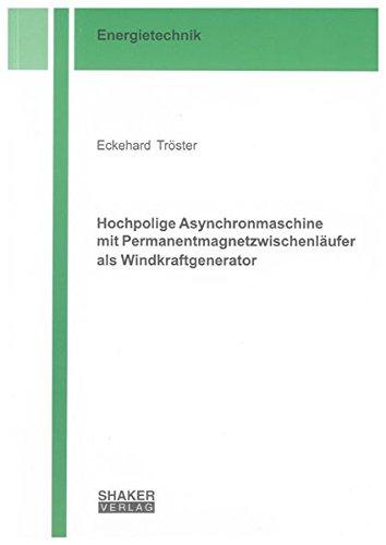 Hochpolige Asynchronmaschine mit Permanentmagnetzwischenläufer als Windkraftgenerator (Berichte aus der Energietechnik)