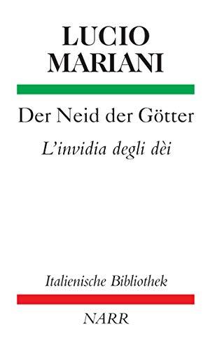 Der Neid der Götter/L'Invidia degli Dei: Übersetzt und herausgegeben von Gio Batta Bucciol und Karlheinz Fingerhut. Mit Zeichnungen von Hans Joachim Madaus (Italienische Bibliothek) (German Edition)
