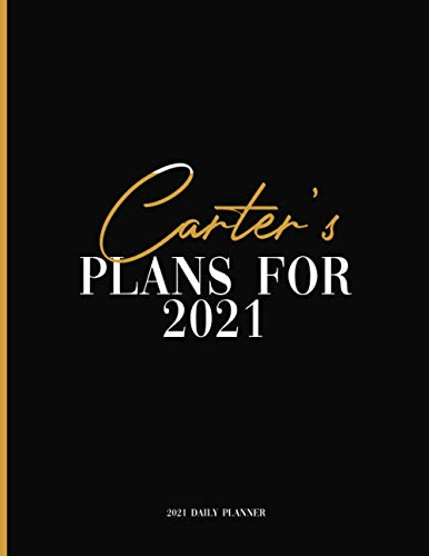 Carter's Plans For 2021: Daily Planner 2021, January 2021 to December 2021...