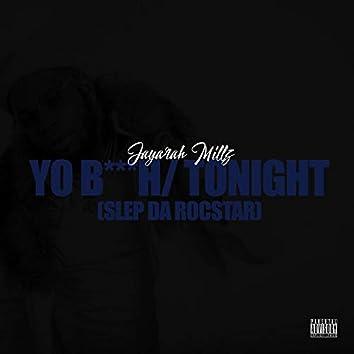 Yo Bitch/Tonight (feat. Slep the Rocstar)