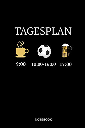Tagesplan Notebook: Liniertes Notizbuch - Kaffee Fussball Bier Fussballer Kreisliga Sport Mannschaft Geschenk