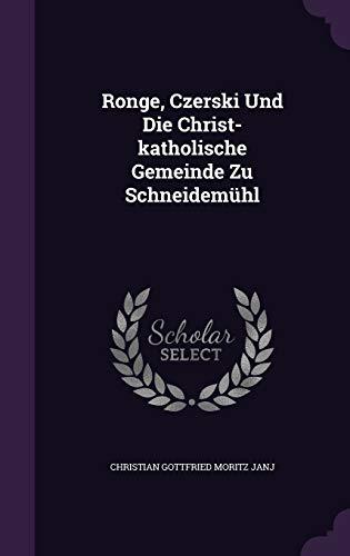Ronge, Czerski Und Die Christ-Katholische Gemeinde Zu Schneidemuhl