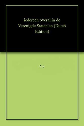iedereen overal in de Verenigde Staten en (Dutch Edition)