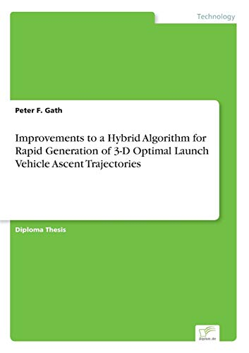 Improvements to a Hybrid Algorithm for Rapid Generation of 3-D Optimal Launch Vehicle Ascent Trajectories