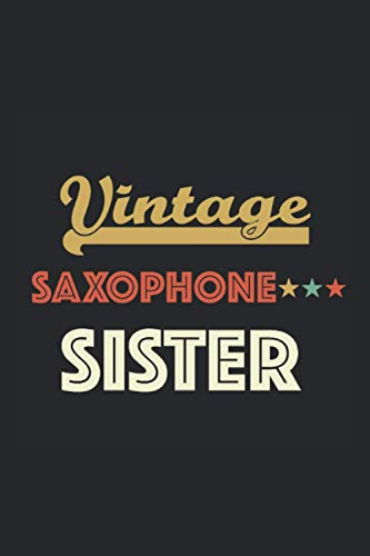 Vintage Saxophone Sister: Dot Grid Journal or Notebook (6x9 Inches) with 120 pages