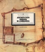 Archeologia urbana in Lombardia. Valutazione dei depositi archeologici e inventario dei vincoli