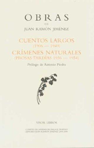 Cuentos largos (1906-1949) Cr¡menes naturales (1936-1954) (Obras Juan Ramon Jimenez)