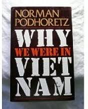 Why We Were in Vietnam
