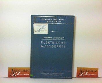 Elektrische Messgeräte - Genauigkeit und Einflussgrössen. (= Technisch-ohysikalische Monographie Band 2).