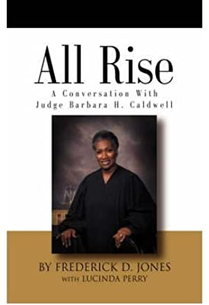 ALL RISE! A Conversation with Judge Barbara H. Caldwell (Hardback) - Common