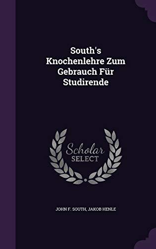 South's Knochenlehre Zum Gebrauch Fur Studirende