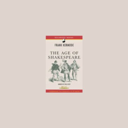 The Age of Shakespeare [Modern Library Chronicles] audiobook cover art