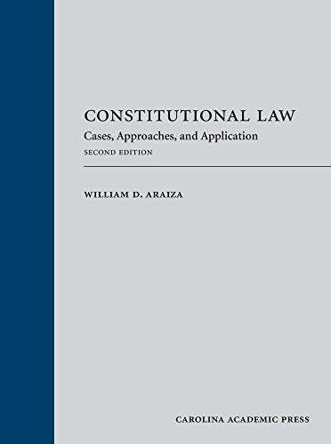 Compare Textbook Prices for Constitutional Law: Cases, Approaches, and Application, Second Edition 2 Edition ISBN 9781531020903 by William D. Araiza