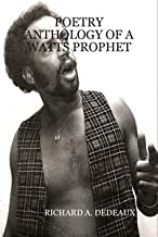 POETRY ANTHOLOGY OF A WATTS PROPHET 1960 - 2008