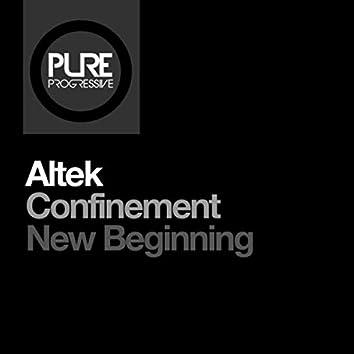 Confinement + New Beginning