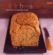 Quick Breads: More Than 75 Inspiring Recipes