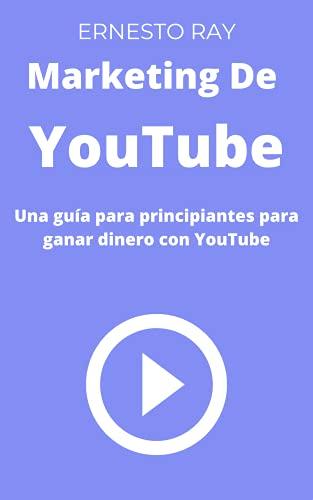 Marketing de YouTube: Una guía para principiantes para ganar dinero con YouTube
