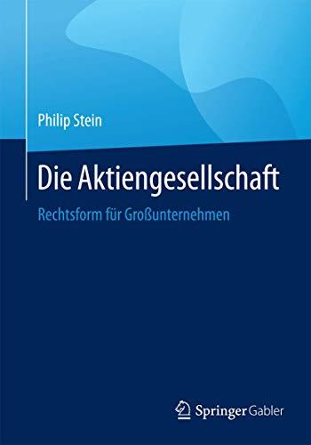 Die Aktiengesellschaft: Gründung, Organisation, Finanzverfassung