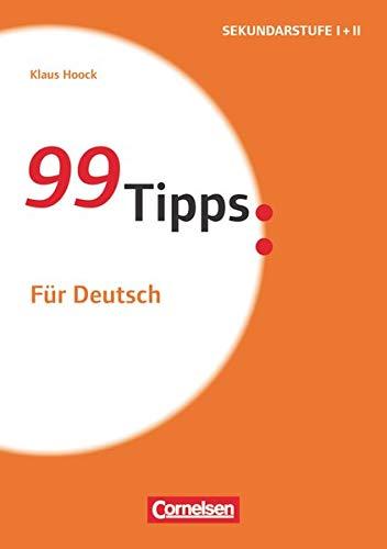 99 Tipps - Praxis-Ratgeber Schule für die Sekundarstufe I und II: Für Deutsch - Buch