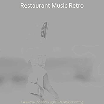 Awesome Trio Jazz - Bgm for Outdoor Dining
