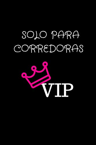 Solo para Corredoras VIP: Running Log Book Undated. Training Record Journal. Only for VIP Female Runners Spanish Translation. Cute Gift for Women and Girls Who Love to Run.