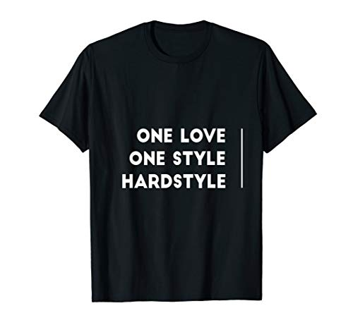 One Love One Style Hardstyle Rawstyle Gabber T-Shirt T-Shirt