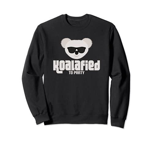 Koalafied to Party Animal Pun Cute and Funny Koala Sweatshirt