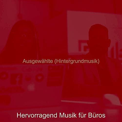 Hervorragend Musik für Büros